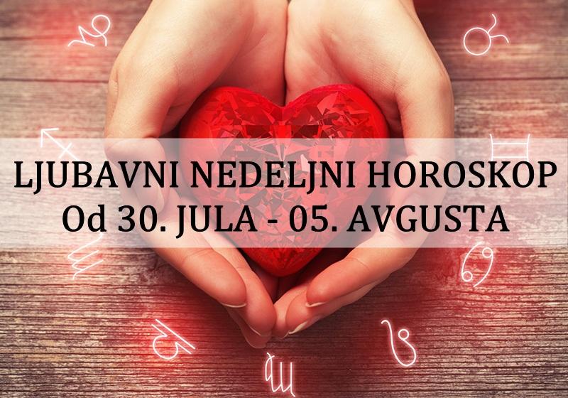 LJUBAVNI NEDELJNI HOROSKOP | Od 30. JULA – 05. AVGUSTA 2018. godine