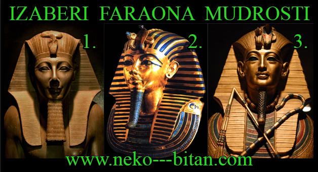 EGIPATSKI FARAONI su simbol mudrosti. Izaberi jednog i saznaj kakvu mudru poruku ima za tebe i tvoj zivot.