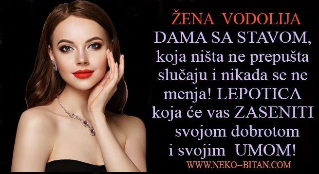 Žena VODOLIJA: Ona je DAMA SA STAVOM, koja ništa ne prepušta slučaju i nikada se ne menja! LEPOTICA koja će vas ZASENITI i svojom DOBROTOM i svojim UMOM!