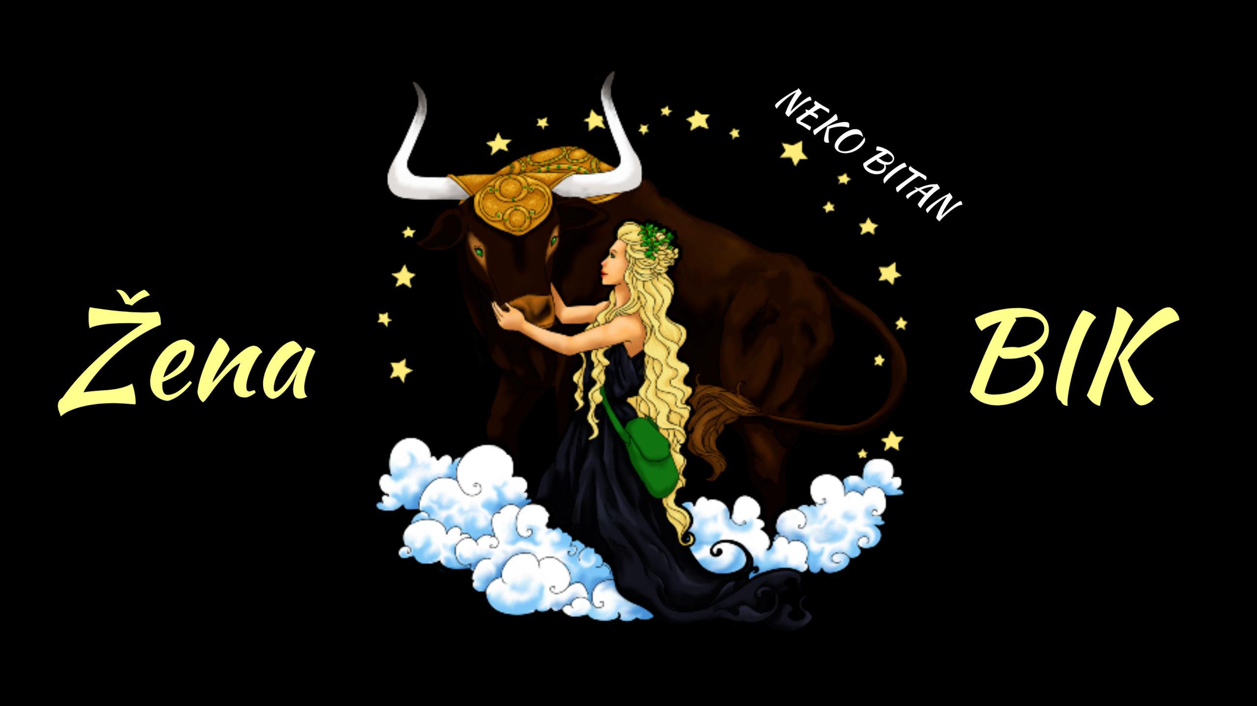 Uporna, dosledna i odlučna žena – ŽENA BIK je tvrdoglava ali najpravednija žena zodijaka!